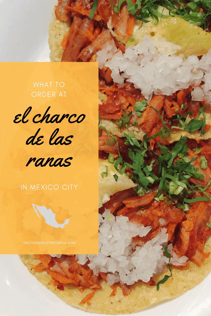 The ultimate guide on what to order at El Charco de Las Ranas in Mexico City from theothersideofthetortilla.com